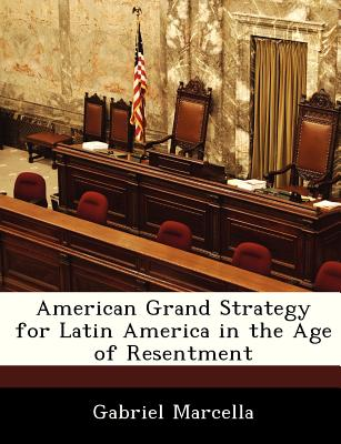 Bibliogov American Grand Strategy for Latin America in the Age of Resentment by Marcella, Gabriel [Paperback] at Sears.com