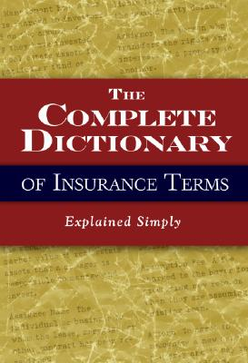 Complete Dictionary of Insurance Terms Explained Simply By Samaroo, Melissa