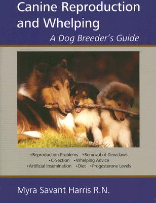 Canine Reproduction And Whelping By Savant-harris, Myra
